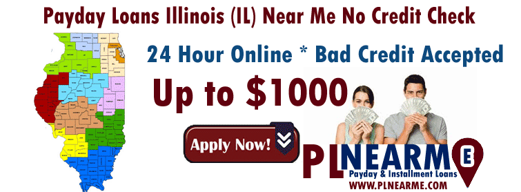 Payday Loans Illinois (IL) Near Me No Credit Check