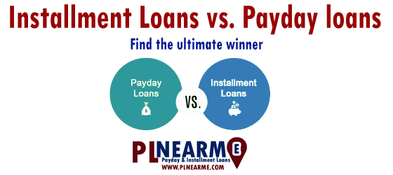Installment Loans vs. Payday loans – Find the ultimate winner
