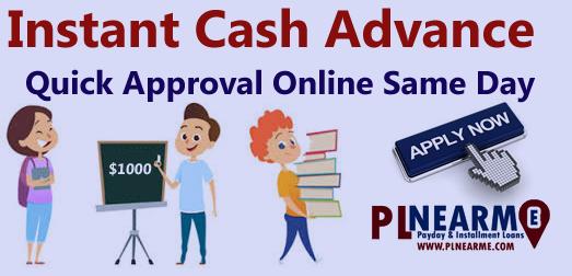 instant cash advance loans same day Plnearme